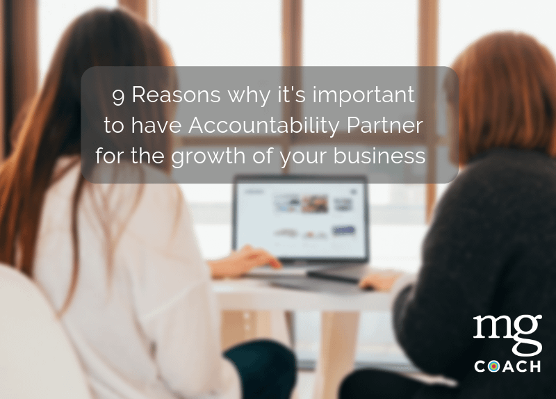 9 Reasons why an Accountability Partner can grow your business